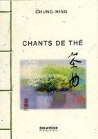 Chung-Hing - Chants du thé Edition Delatour